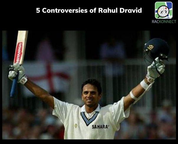5 Controversies of Rahul Dravid