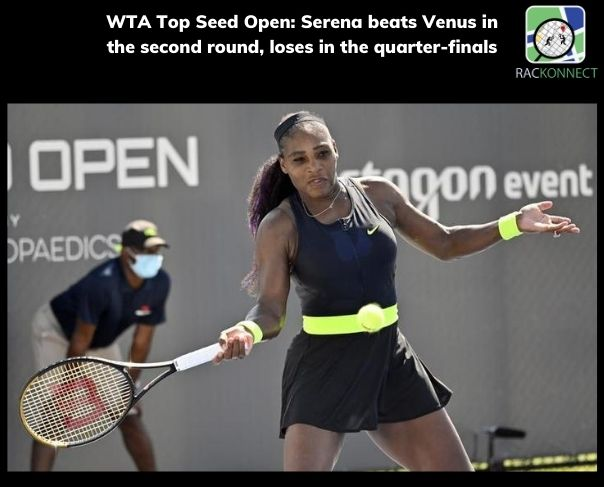 WTA Top Seed Open: Serena beats Venus in the second round, loses in the quarter-finals